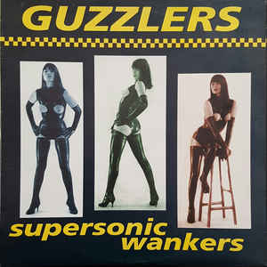 Guzzlers - Supersonic Wankers