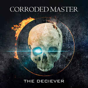 Corroded Master - The Deciever