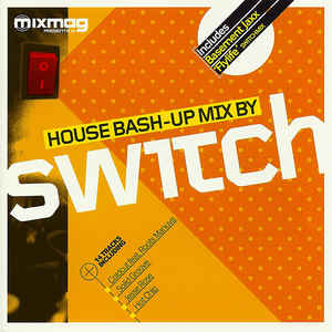 Switch (2) - House Bash-Up Mix By Switch
