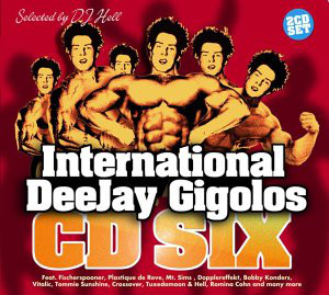 Various - International DeeJay Gigolos CD Six cover of release
