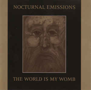 Nocturnal Emissions - The World Is My Womb