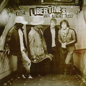 Libertines, The - For Pete's Sake