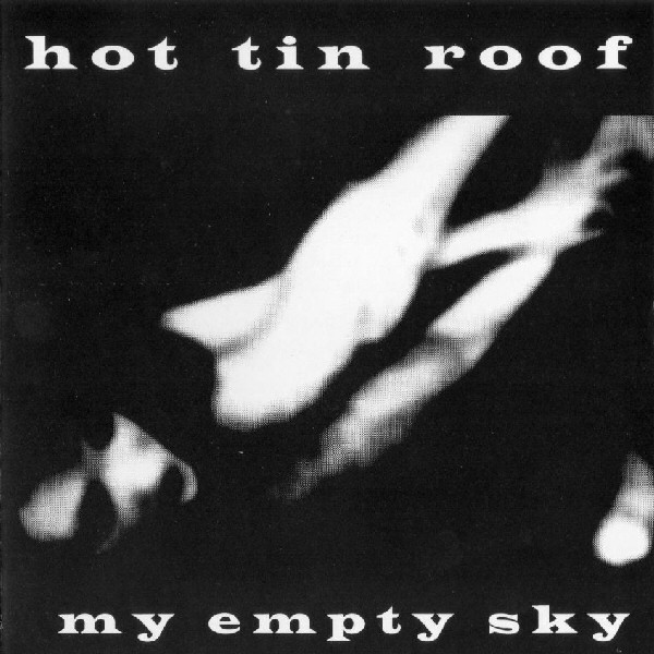 Hot Tin Roof - My Empty Sky cover of release