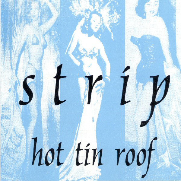 Hot Tin Roof - Strip cover of release