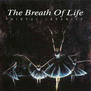 Breath Of Life, The - Painful Insanity