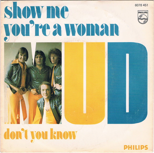 Mud - Show Me You're A Woman / Don't You Know cover of release