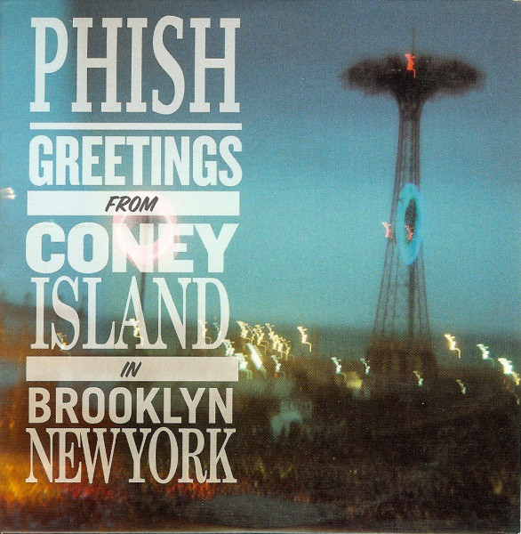 Phish - Greetings From Coney Island In Brooklyn New York cover of release