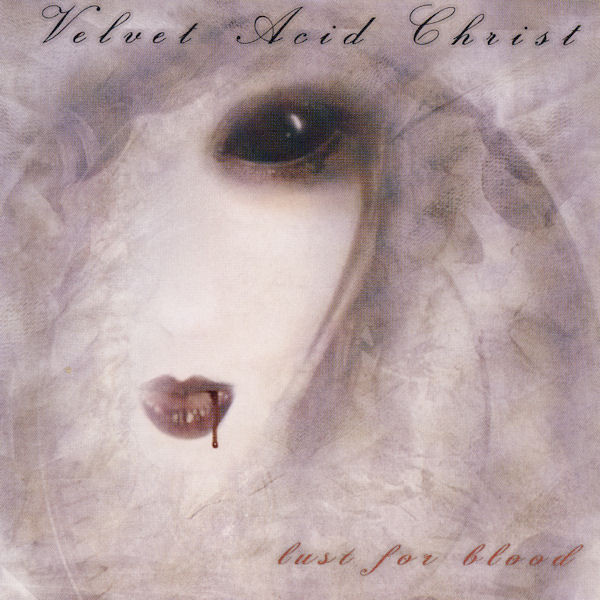 Velvet Acid Christ - Lust For Blood cover of release