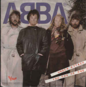 ABBA - Under Attack / You Owe Me One