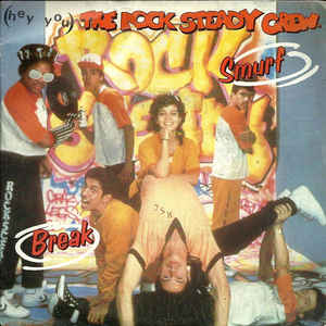 Rock Steady Crew, The - (Hey You) The Rock Steady Crew