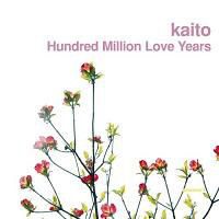 Kaito - Hundred Million Love Years cover of release