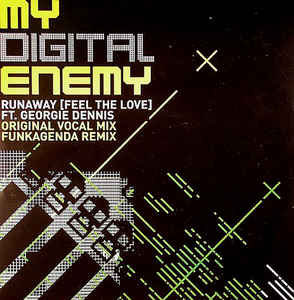 My Digital Enemy - Runaway (Feel The Love)