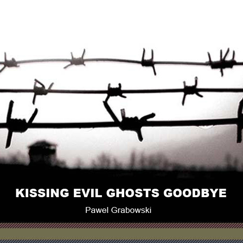 Pawel Grabowski - Kissing Evil Ghosts Goodbye cover of release