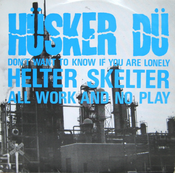 Hüsker Dü - Don't Want To Know If You Are Lonely cover of release