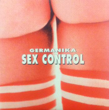 Germanika - Sex Control cover of release