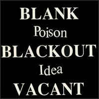 Poison Idea - Blank, Blackout, Vacant