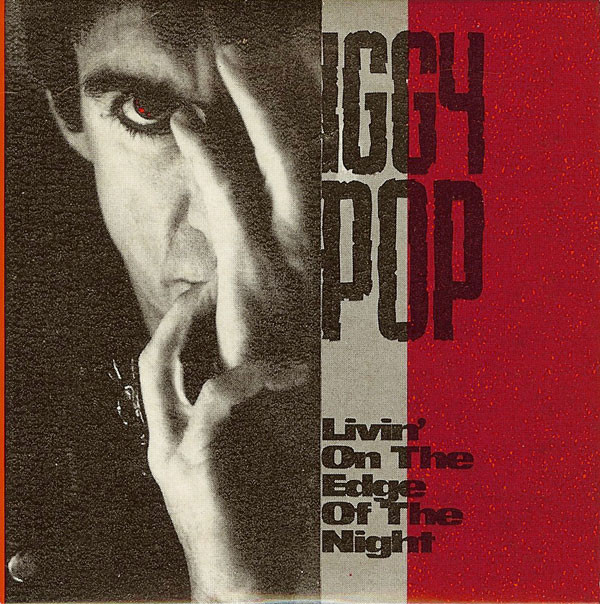 Iggy Pop - Livin' On The Edge Of The Night cover of release