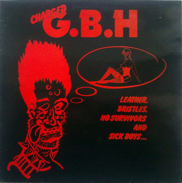 G.B.H. - Leather, Bristles, No Survivors And Sick Boys... cover of release
