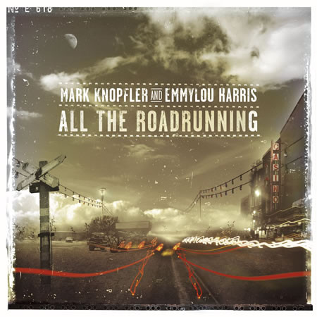Mark Knopfler, Emmylou Harris - All The Roadrunning cover of release