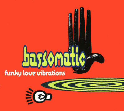 Bassomatic - Funky Love Vibrations cover of release
