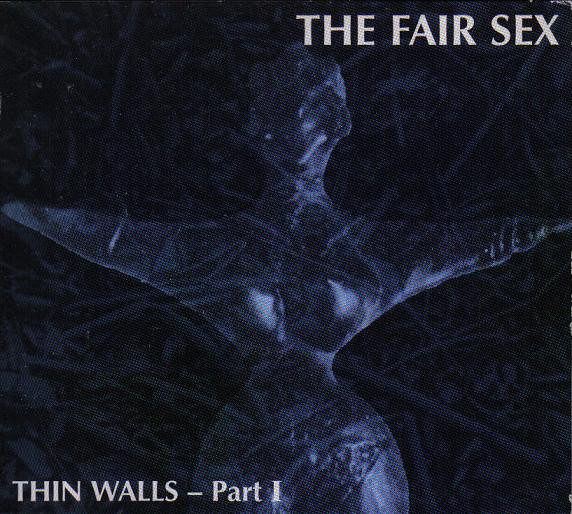 Fair Sex, The - Thin Walls - Part I cover of release