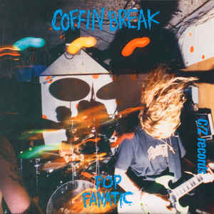 Coffin Break - Pop Fanatic