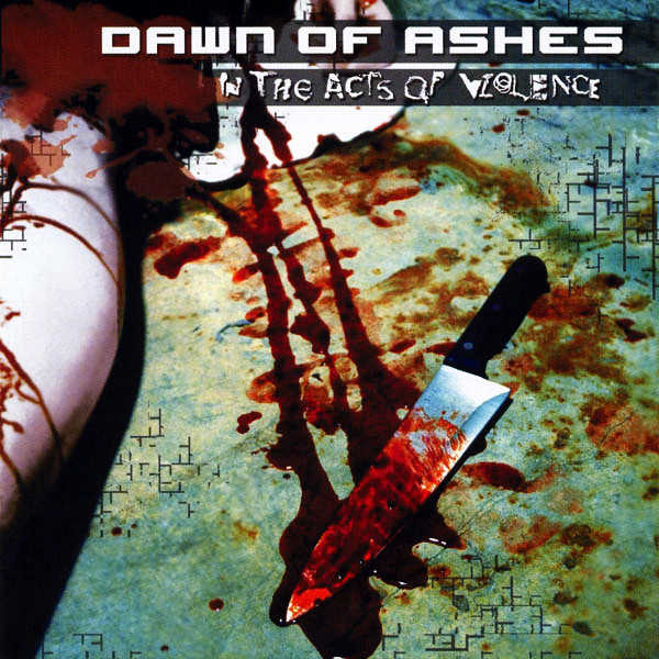 Dawn Of Ashes - In The Acts Of Violence cover of release