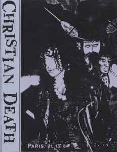 Christian Death - Paris, 21.02.84