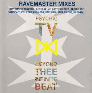Psychic TV - Beyond Thee Infinite Beat (Ravemaster Mixes) cover of release
