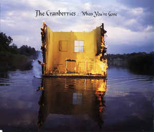 Cranberries, The - When You're Gone