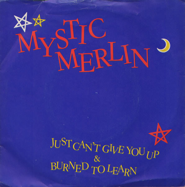 Mystic Merlin - Just Can't Give You Up cover of release