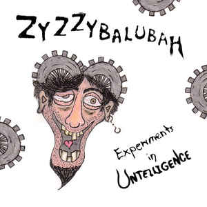 Zyzzybalubah - Experiments In Untelligence