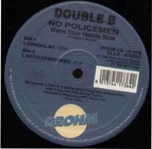 B/B - No Policemen (Wave Your Hands Now)