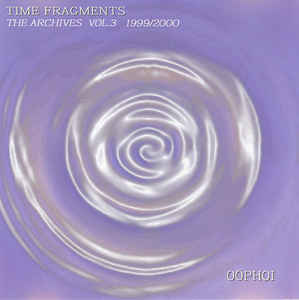 Oöphoi - Time Fragments Vol. 3 - The Archives 1999/2000