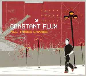 Constant Flux - All Things Change