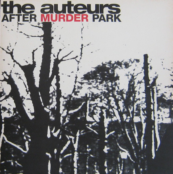 Auteurs, The - After Murder Park cover of release