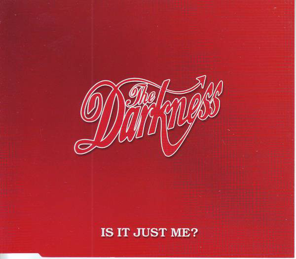 Darkness, The - Is It Just Me? cover of release