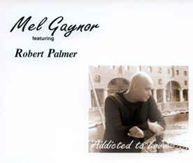 Mel Gaynor - Addicted To Love