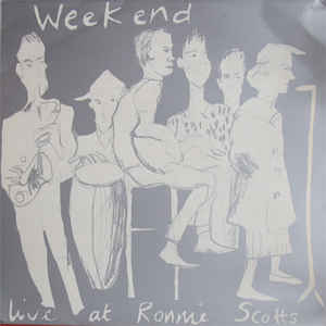 Weekend - Live At Ronnie Scott's