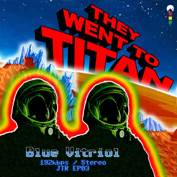 Blue Vitriol - They Went To Titan! cover of release