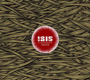 Isis (6) - In The Absence Of Truth
