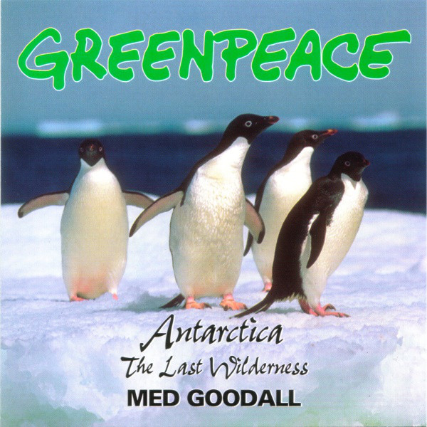 Medwyn Goodall - Greenpeace - Antartica (The Last Wilderness) cover of release