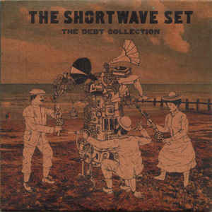 Shortwave Set, The - The Debt Collection