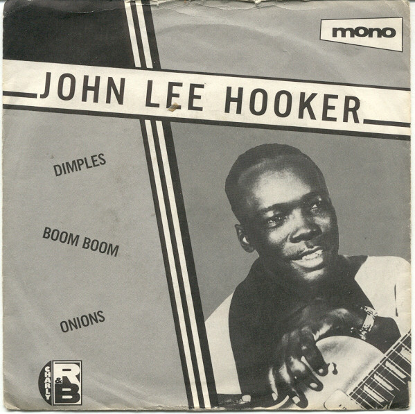 John Lee Hooker - Dimples / Boom Boom / Onions cover of release