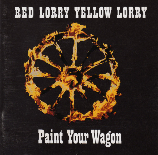 Red Lorry Yellow Lorry - Paint Your Wagon cover of release
