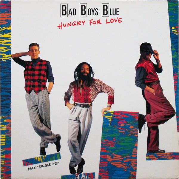 Bad Boys Blue - Hungry For Love cover of release
