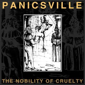 Panicsville - The Nobility Of Cruelty (Sound Sources)