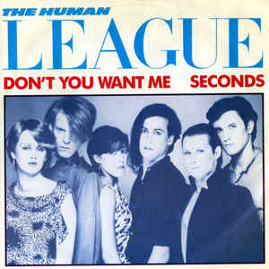Human League, The - Don't You Want Me / Seconds