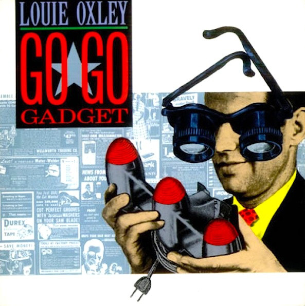 Louie Oxley - Go Go Gadget cover of release