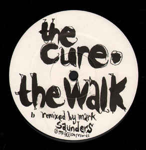 Cure, The - Close To Me / The Walk